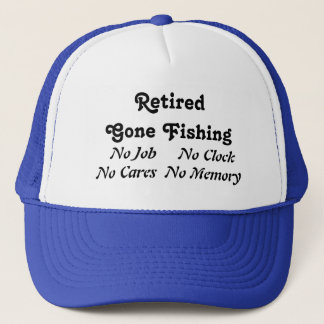 Retired Gone Fishing Trucker Hat