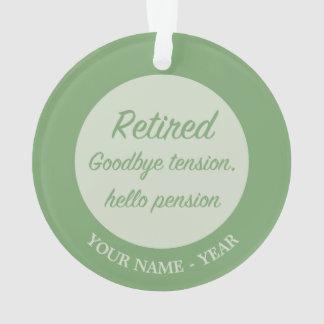 Retired: Goodbye tension, hello pension