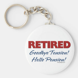 Retired: Goodbye Tension Hello Pension! Basic Round Button Key Ring