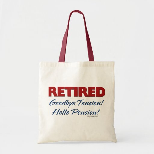 Retired: Goodbye Tension Hello Pension! Budget Tote Bag