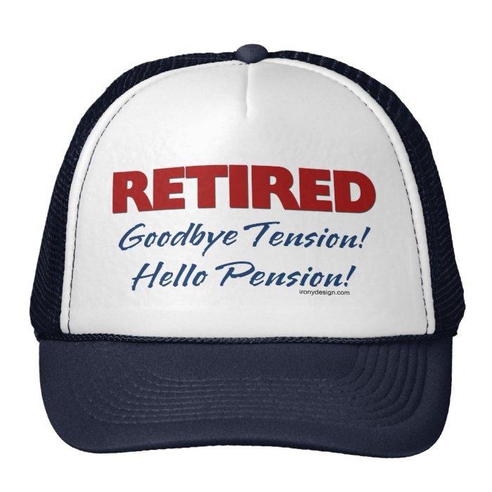 Retired: Goodbye Tension Hello Pension! Cap