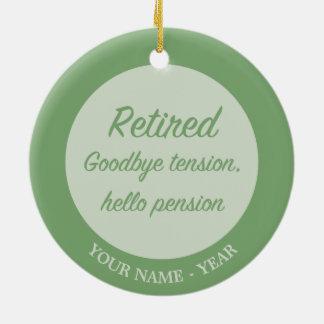 Retired: Goodbye tension, hello pension Round Ceramic Decoration