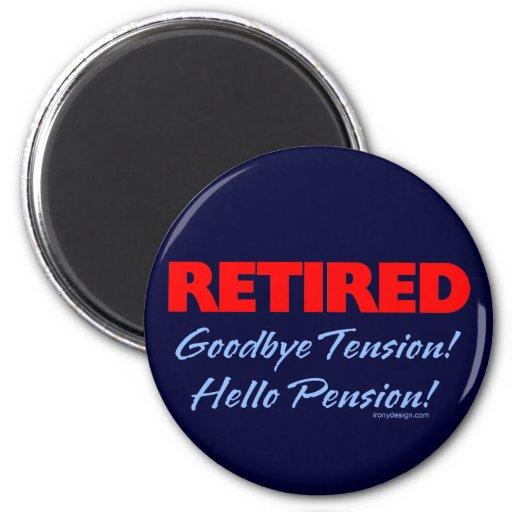 Retired: Goodbye Tension Hello Pension! Fridge Magnets