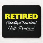 Retired: Goodbye Tension Hello Pension! Mouse Mat