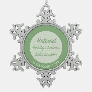 Retired: Goodbye tension, hello pension Snowflake Pewter Christmas Ornament