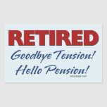 Retired: Goodbye Tension Hello Pension! Rectangle Stickers