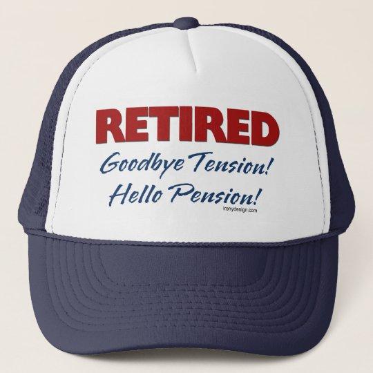 Retired: Goodbye Tension Hello Pension! Trucker Hat