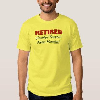 Retired: Goodbye Tension Hello Pension! Tshirts