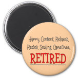 """RETIRED- Happy, Carefree, Relax""...Funny Fridge Magnets"