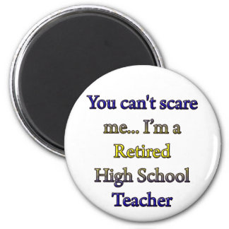 RETIRED HIGH SCHOOL TEACHER MAGNETS
