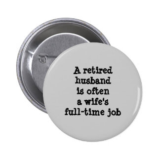 Retired Husband Button