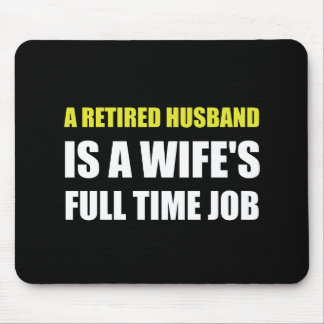 Retired Husband Mouse Pad