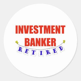 RETIRED INVESTMENT BANKER ROUND STICKER