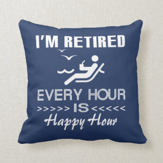Retired is happy cushion