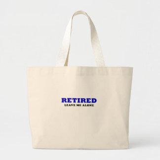 Retired Leave Me Alone Jumbo Tote Bag