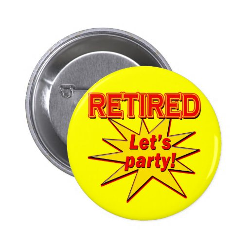 RETIRED - LET'S PARTY Tshirts and gifts Pinback Buttons