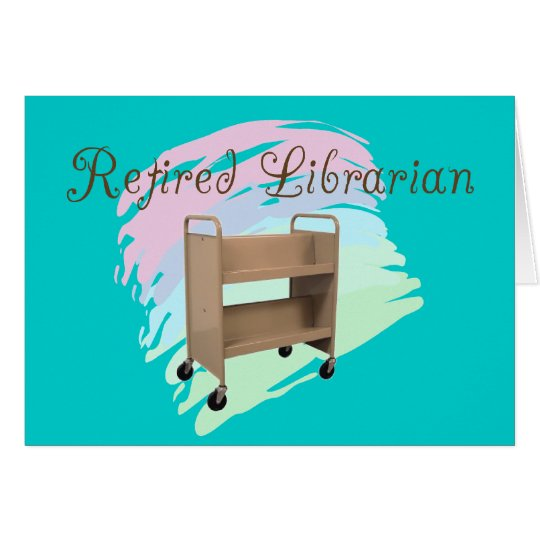 Retired Librarian EMPTY CART Card
