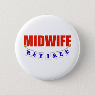 RETIRED MIDWIFE 6 CM ROUND BADGE
