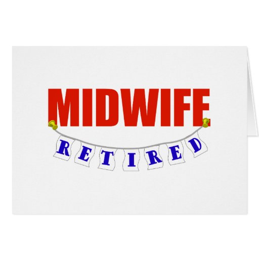 RETIRED MIDWIFE GREETING CARD