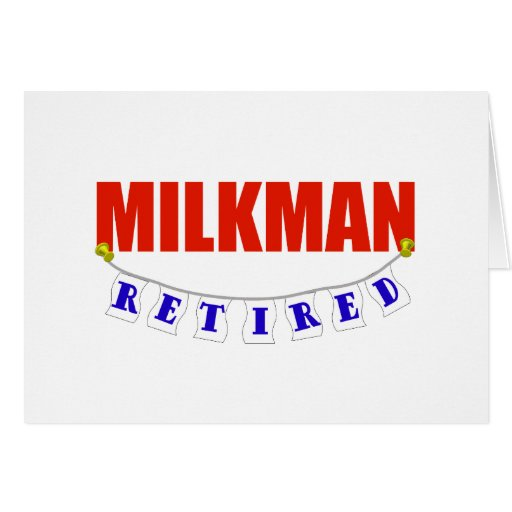 RETIRED MILKMAN CARD