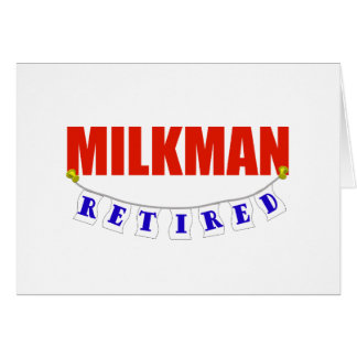 RETIRED MILKMAN GREETING CARD