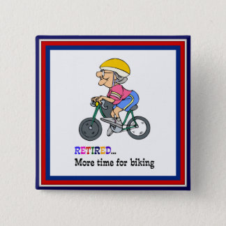 Retired, More Time for Biking 15 Cm Square Badge