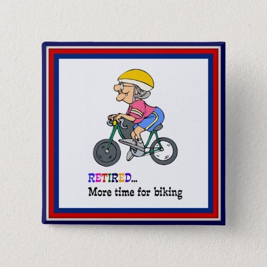Retired, More Time for Biking 15 Cm Square