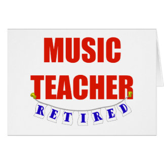 RETIRED MUSIC TEACHER GREETING CARD