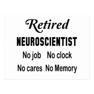 Retired Neuroscientist No job No clock No cares Postcard
