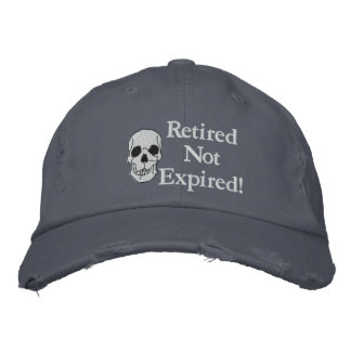 Retired Not Expired Embroidered Hat