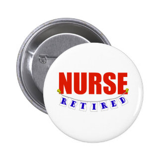 RETIRED NURSE 6 CM ROUND BADGE