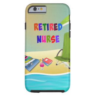 Retired Nurse, Fun in the Sun Tough iPhone 6 Case