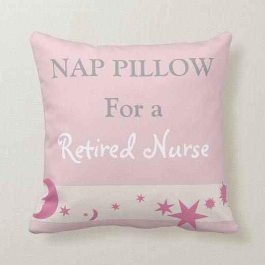 """Retired Nurse """"Nap Pillow"""" Cushion"""