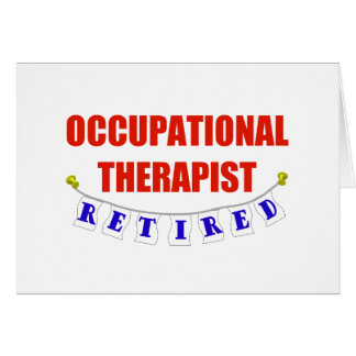 Retired Occupational Therapist Greeting Card