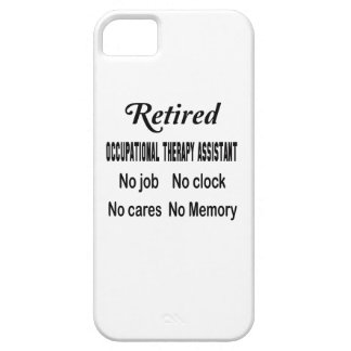 Retired Occupational Therapy Assistant No job No c iPhone 5 Cases