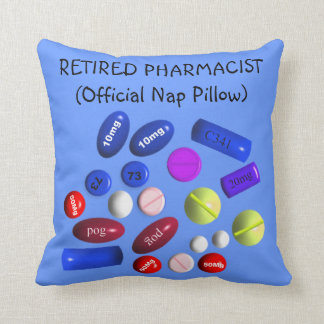 "Retired Pharmacist ""Official Nap Pillow"" Cushion"