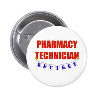 RETIRED PHARMACY TECHNICIAN PINBACK BUTTONS