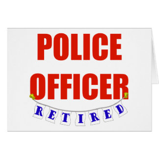 RETIRED POLICE OFFICER GREETING CARD