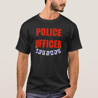 RETIRED POLICE OFFICER T-Shirt