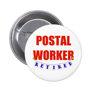 RETIRED POSTAL WORKER 6 CM ROUND BADGE