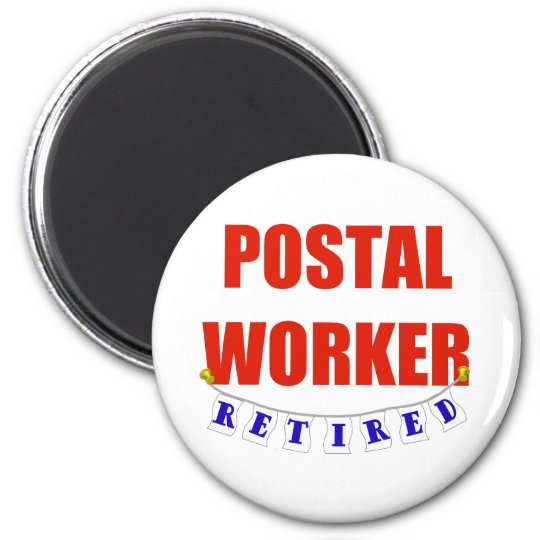 RETIRED POSTAL WORKER MAGNET