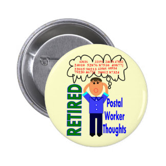 """Retired Postal Worker """"Thoughts"""" Funny Zip codes 6 Cm Round Badge"""
