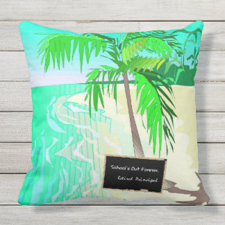 Retired Principal--School's Out Forever Cushion