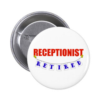 RETIRED RECEPTIONIST 6 CM ROUND BADGE