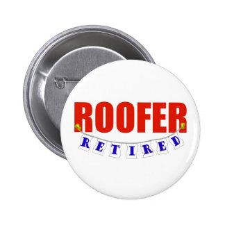 RETIRED ROOFER 6 CM ROUND BADGE