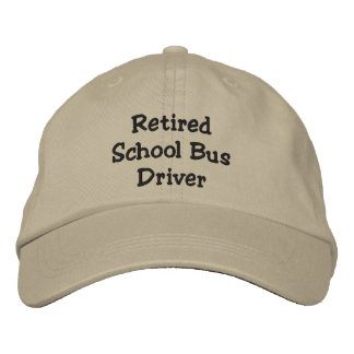 Retired School Bus Driver Embroidered Hat