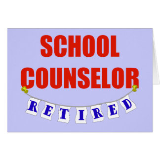 RETIRED SCHOOL COUNSELOR GREETING CARD