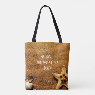 Retired...Seashells at the beach design Tote Bag