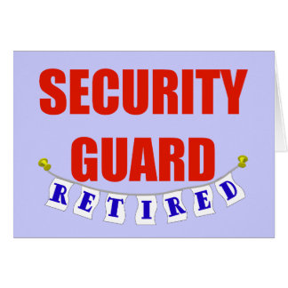 RETIRED SECURITY GUARD GREETING CARD