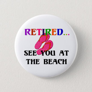 Retired - See You at the Beach, Pink Flip Flops 6 Cm Round Badge